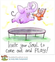 Invite your soul to come out and play - Buddha Doodles