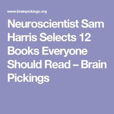 Neuroscientist Sam Harris Selects 12 Books Everyone Should Read – Brain Pickings