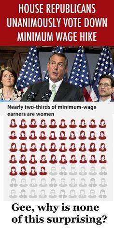 I hope every American minimum wage earner is registered to vote!  Don't let others vote against your interest!