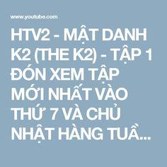 HTV2 - MẬT DANH K2 (THE K2) - TẬP 1 ĐÓN XEM TẬP MỚI NHẤT VÀO THỨ 7 VÀ CHỦ NHẬT HÀNG TUẦN TẠI YOUTUBE MV Highlights