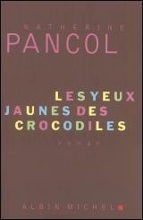 Yeux Jaunes des Crocodiles (Les) - Katherine Pancol