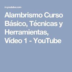 Alambrismo Curso Básico, Técnicas y Herramientas, Vídeo 1 - YouTube