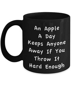 Coffee mug an apple a day keeps anyone away 11 oz unique present idea for friend mom dad husband wife boyfriend girlfriend best office cup birthday funny gift for coworker him her Cute Coffee Mugs, Cool Mugs, Coffee Cups, Phrase Cute, Birthday Cup, Apple Birthday, Birthday Month, Funny Cups, Unique Presents