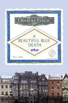 A Beautiful Blue Death (Charles Lenox Mysteries, #1) by Charles Finch