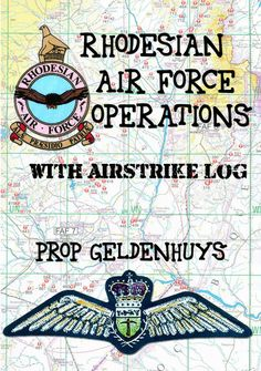 Rhodesian Air Force Operations with Air Strike Log Military Operations, Special Forces, Military History, Air Force, Ebooks, War, Summary, Photographs, Southern