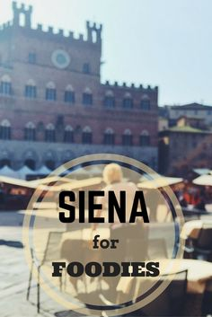 Siena for foodies: 3 food you should try when in Siena and surroundings