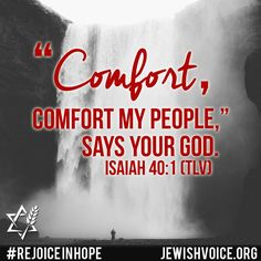 """"""" 'Comfort, comfort My people', says your God. Scripture Of The Day, Shabbat Shalom, Say You, The Voice, Prayers, Blessed, God, Sayings, People"""