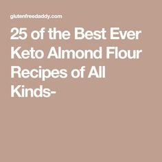 25 of the Best Ever Keto Almond Flour Recipes of All Kinds-
