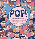 Pop!: The Invention of Bubble Gum by Meghan Mccarthy - Powell's Books