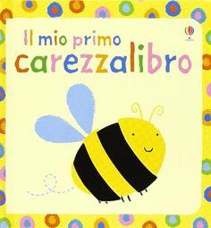 Amazon.it: Il mio primo carezzalibro - Fiona Watt, S. Baggot - Libri