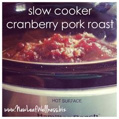 Slow cooker cranberry pork roast - only 4 ingredients! looks great and freezeable!
