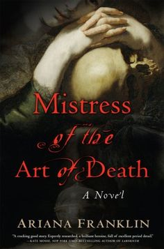A Mistress of the Art of Death Novel Ser.: Mistress of the Art of Death by Ariana Franklin (UK-B Format Paperback) for sale online Good Books, Books To Read, My Books, Reading Lists, Book Lists, Reading Books, Book 1, The Book, Imagines