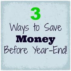 Your work hard for your money. Get the most out of it by knowing these 3 Ways to Save Money Before Year-End!
