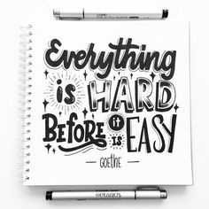 Everything is hard before it is easy!–Goethe typography quotes Everything is hard before it is easy! Calligraphy Quotes Doodles, Doodle Quotes, Hand Lettering Quotes, Creative Lettering, Typography Quotes, Typography Letters, Brush Lettering, Lettering Design, Arabic Quotes