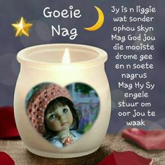 Evening Greetings, Good Night Greetings, Morning Greetings Quotes, Candle Jars, Candle Holders, Good Night Beautiful, Afrikaanse Quotes, Good Night Blessings, Goeie Nag