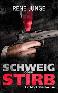 Schweig oder stirb (Die Aufdecker 5) von René Junge https://www.amazon.de/dp/B071JQ713L/ref=cm_sw_r_pi_dp_x_N7KozbH8VV0CK