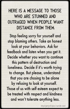 Stop feeling sorry for yourselves and stop blaming others. Those of us with self-esteem won't tolerate anything less. Great Quotes, Quotes To Live By, Me Quotes, Inspirational Quotes, Famous Quotes, Daily Quotes, Walk Away Quotes, Urdu Quotes, Narcissistic Personality Disorder