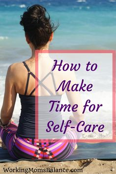 We realize that self-care is important, but we have no idea how to make time for self-care in our already overflowing schedules. This post walks you through some practical steps to help you learn to make taking care of yourself a priority. Postpartum Recovery, Postpartum Depression, Health And Wellness, Health Fitness, Mental Health, Best Hacks, Life Advice, Life Tips, Work From Home Moms