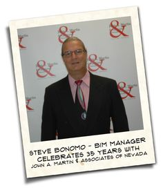 All us at John A. Martin & Associates of Nevada would like to congratulate Steve Bonomo, our BIM Manager for his 35 years of dedication and service as well as being a major part of our success. Thank you!
