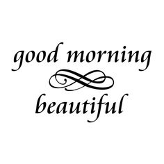 Good Morning Beautiful Wall Quotes™ Decal