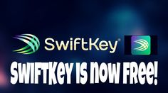 SwiftKey Is Now Free! Swiftkey keyboard is now free on Android!