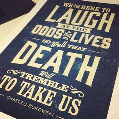 Inspirational quote - Bukowski