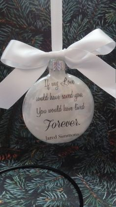 Memorial Christmas Ornament - In Memory Loved One - If My Love Could Have Saved You - Sympathy Gift - Bereavement Memorial- Death of Spouse