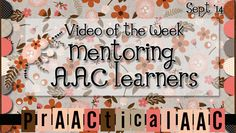 PrAACtical AAC: Video of the Week - Mentoring AAC Learners. Pinned by SOS Inc. Resources. Follow all our boards at pinterest.com/sostherapy/ for therapy resources.