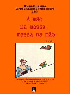 A mao na massa, massa na mão - autografado por Marina Colasanti  Oficina de Culinária - releitura do livro da autora homenageada na FLIST 2014 Período Integral » CEAT Turma C