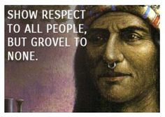 """161124 """"Respect others in their views and demand that they respect yours. Love your life, perfect your life, beautify all things in your life."""" – Tecumseh (1768-1813) Shawnee Chief"""