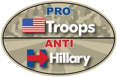 """BUY NOW for just $2.99 -- """"PRO-TROOPS, ANTI-HILLARY"""" 4x6 Inch Oval Bumper Sticker -- Price includes FREE SHIPPING anywhere in the USA - Click the eBay link or visit www.OnBoardWith.com now!!"""
