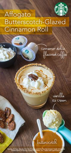 Brew Starbucks Cinnamon Dolce flavored ground coffee double-strength (or substitute with a K-Cup pod brewed on 4 oz setting). Place 1 scoop of vanilla ice cream in mug. Pour ½ cup hot coffee over top. Drizzle 2 tsp butterscotch topping. Top with whipped cream and 1 tsp candied pecans or pralines.