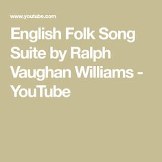 English Folk Song Suite by Ralph Vaughan Williams Literature, Folk, English, Songs, Math, Youtube, Literatura, Mathematics, Popular