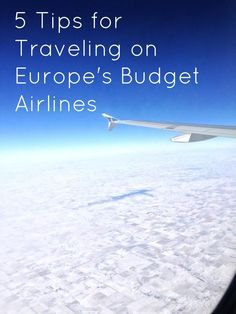 5 Tips for Traveling on Europe Budget Airlines #travel #flights #europe @Kasey Collins Collins Clark