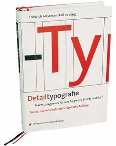 Detailtypografie: Nachschlagewerk für alle Fragen zu Schrift und Satz: Amazon.de: Friedrich Forssman, Ralf de Jong: Bücher 98€
