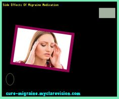 Side Effects Of Migraine Medication 185007 - Cure Migraine