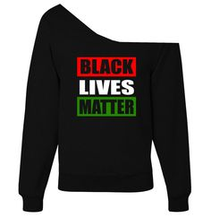Black Lives Matter | Off-The-Shoulder Wideneck Sweatshirt | Supporting Justice and Equality for African Americans