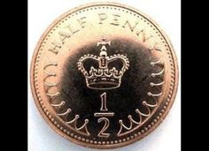half penny coin  - I miss these!!! withdrawn from circulation in December 1984.