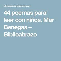 44 poemas para leer con niños. Mar Benegas – Biblioabrazo