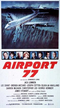 Airport 77  Directed byJerry Jameson Produced by Jennings Lang William Frye Screenplay by Michael Scheff David Spector Story by H. A. L. Craig Charles Kuenstle Based onAirport, based on the novel by Arthur Hailey Starring Jack Lemmon Lee Grant James Stewart George Kennedy Brenda Vaccaro Christopher Lee Joseph Cotten Olivia de Havilland Music by John Cacavas (score) Tom Sullivan Cinematography Philip H. Lathrop Rexford Metz Edited by Robert Watts J. Terry Williams Distributed…