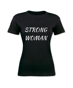 Strong Woman T-Shirt, Feminist Slogan T-Shirt