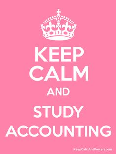 Keep Calm and STUDY ACCOUNTING Poster