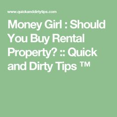 Money Girl : Should You Buy Rental Property? :: Quick and Dirty Tips ™