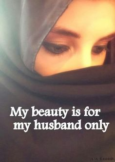 Islamic quotes about hijab. Hijab, headscarf and some other names are used in different traditions and the wearing style also differs with the change in traditions. Yet the main purpose of Hijab is to cover the beauty, the beauty which attracts others. Best Islamic Quotes, Muslim Love Quotes, Islamic Inspirational Quotes, Religious Quotes, Muslim Couple Quotes, Islamic Qoutes, Islamic Messages, We Are The World, In This World