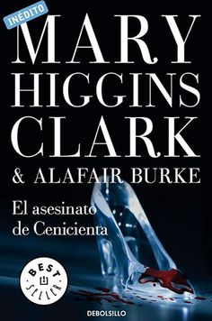 Buy El asesinato de Cenicienta (Bajo sospecha by Mary Higgins Clark and Read this Book on Kobo's Free Apps. Discover Kobo's Vast Collection of Ebooks and Audiobooks Today - Over 4 Million Titles! Mary Higgins Clark, Murder, Penguin Random House, Online Gratis, New Books, Audiobooks, This Book, Reading, Jakarta