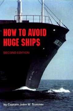 """How to Avoid Huge Ships is, according to a reviewer, """"kind of like a marine version of 'how not to be runover by a bus'."""
