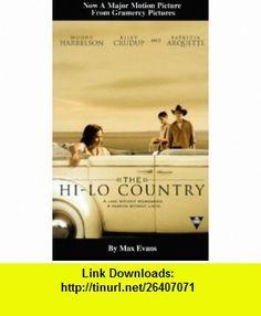 The Hi Lo Country (9780425168073) Max Evans , ISBN-10: 0425168077  , ISBN-13: 978-0425168073 ,  , tutorials , pdf , ebook , torrent , downloads , rapidshare , filesonic , hotfile , megaupload , fileserve
