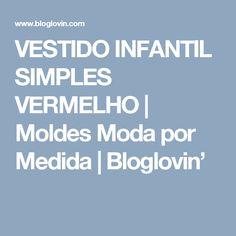 VESTIDO INFANTIL SIMPLES VERMELHO   Moldes Moda por Medida   Bloglovin'
