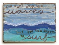 You Can't Stop the Waves Sign. 10% Off with Promo code: starfish