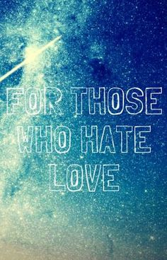 Read For those who hate love #wattpad #poetry
